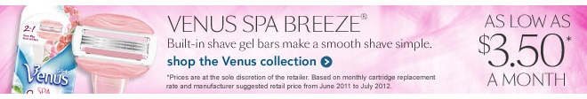 Venus Spa Breeze has built-in shave gel bars that make a smooth shave simple.