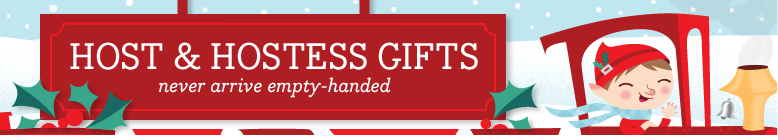 Host & Hostess Gifts never arrive empty-handed