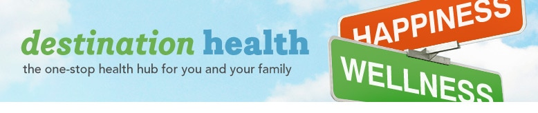 destination health | the one-stop health hub for you and your family