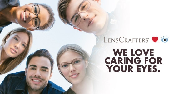 At LensCrafters, we love caring for your eyes.