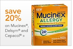 save 20% on Mucinex Delsym and Cepacol