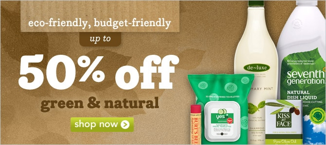 Up to 50% off our green & natural department