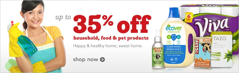 up to 35% off household, food and pet products, happy and healthy home, sweet home