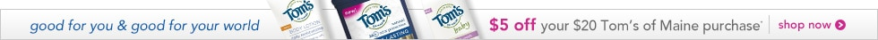 Get $5 off your $20 Tom's of Maine purchase