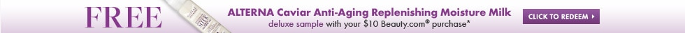 Click to redeem Alterna Caviar Anti-Aging Replenishing Moisture Milk deluxe sample with $10 Beauty.com purchase